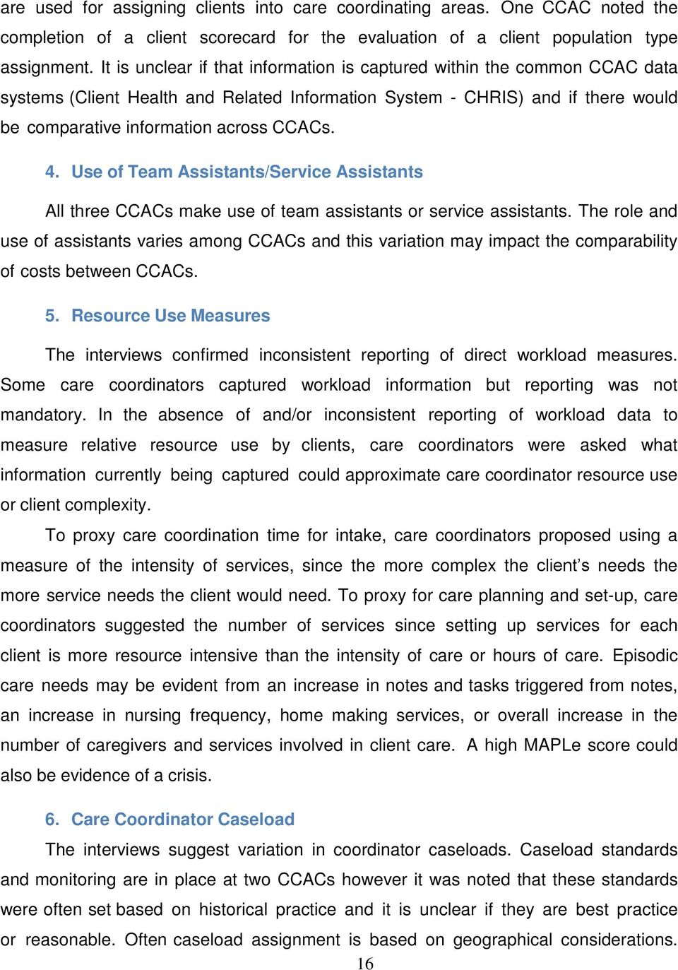 Use of Team Assistants/Service Assistants All three CCACs make use of team assistants or service assistants.