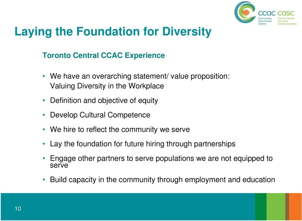 hire to reflect the community we serve Lay the foundation for future hiring through partnerships Engage other