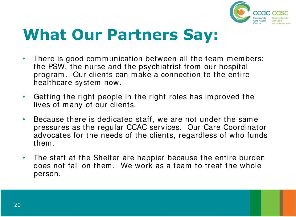 Getting the right people in the right roles has improved the lives of many of our clients.