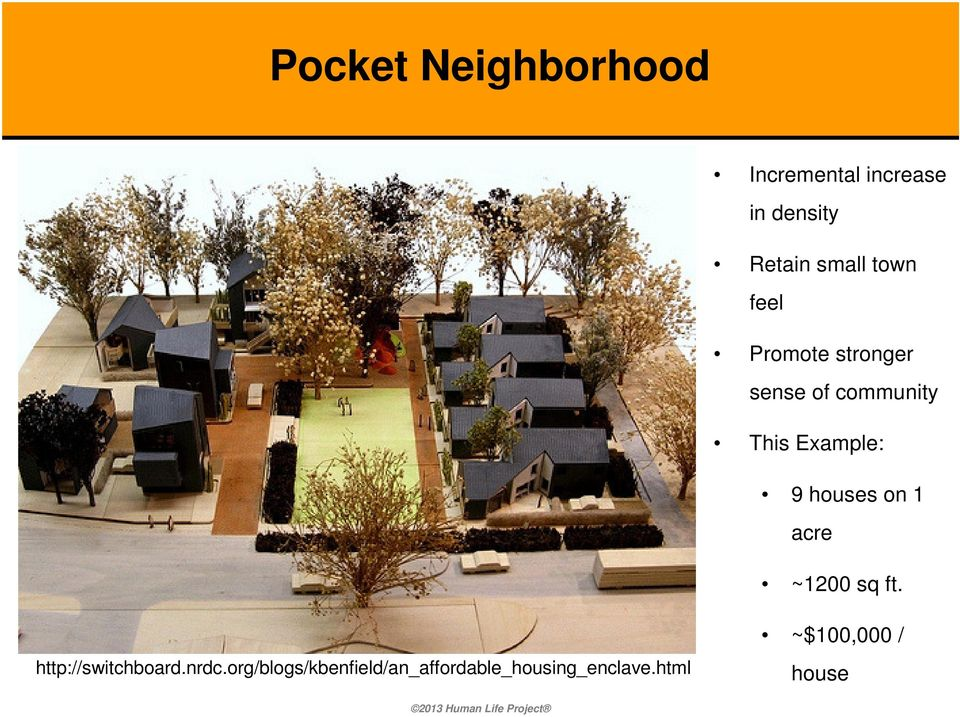 Example: 9 houses on 1 acre ~1200 sq ft. http://switchboard.