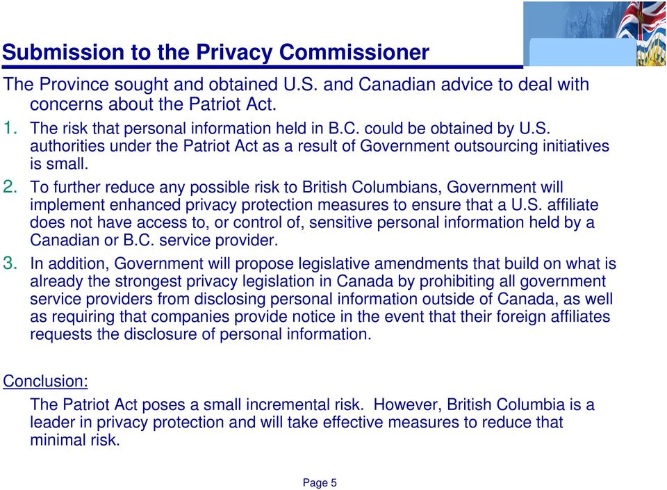 To further reduce any possible risk to British Columbians, Government will implement enhanced privacy protection measures to ensure that a U.S.