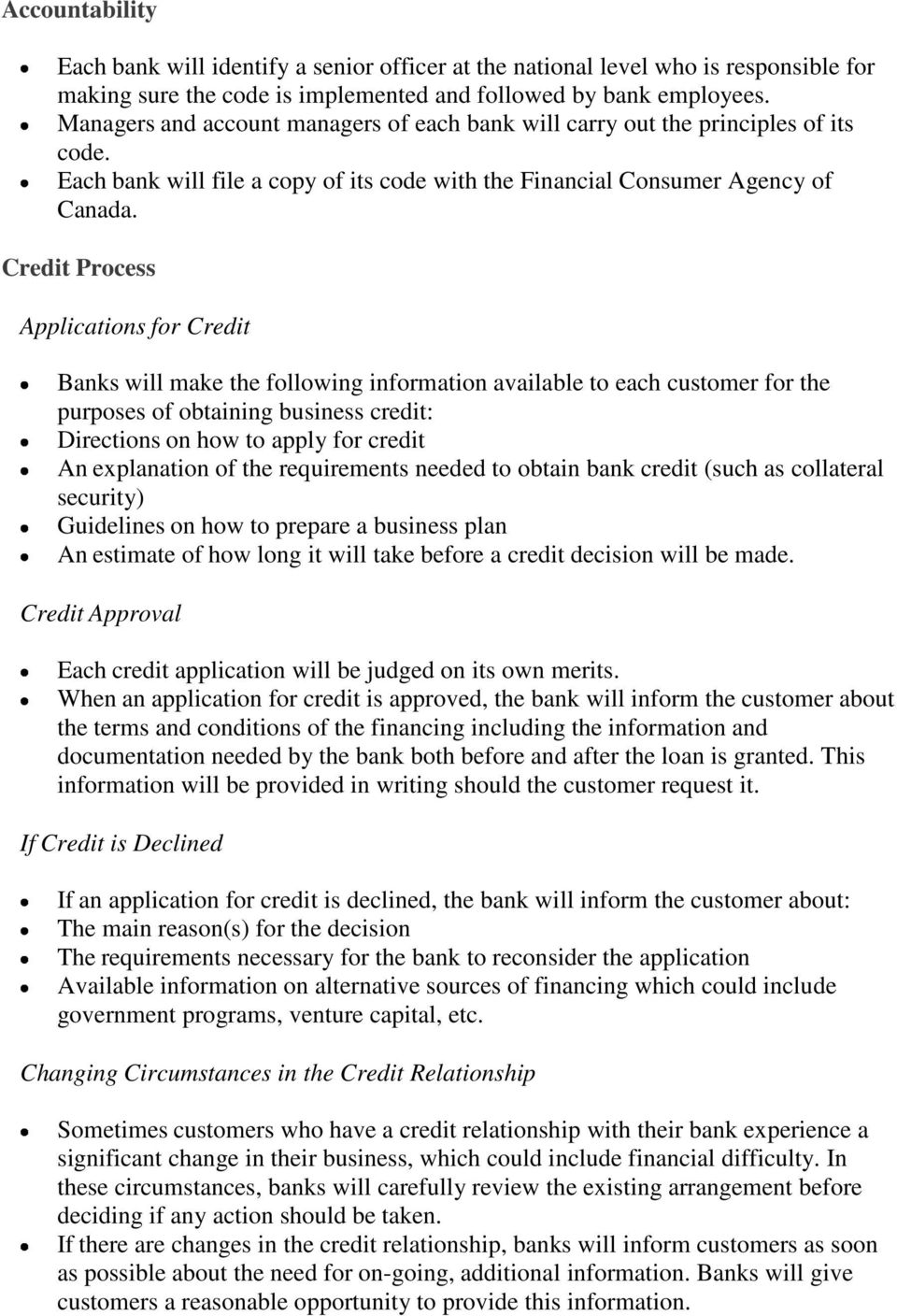 Credit Process Applications for Credit Banks will make the following information available to each customer for the purposes of obtaining business credit: Directions on how to apply for credit An
