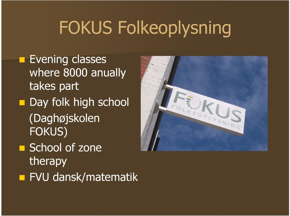 folk high school (Daghøjskolen FOKUS)