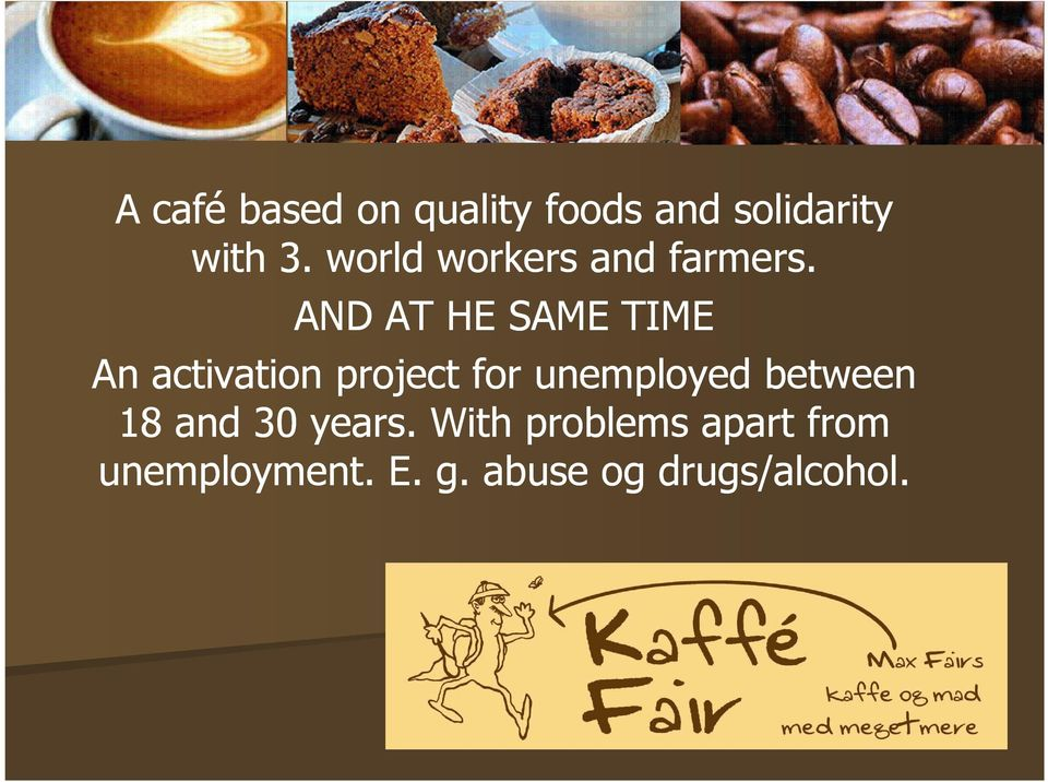 AND AT HE SAME TIME An activation project for unemployed