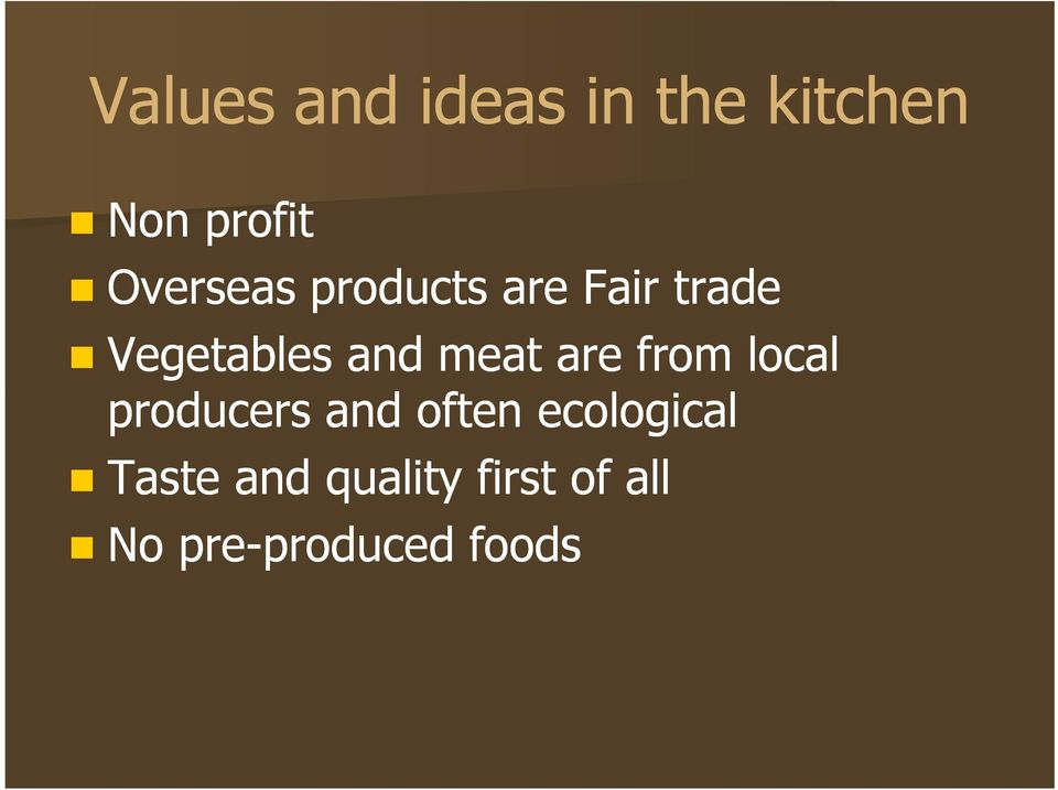 meat are from local producers and often ecological