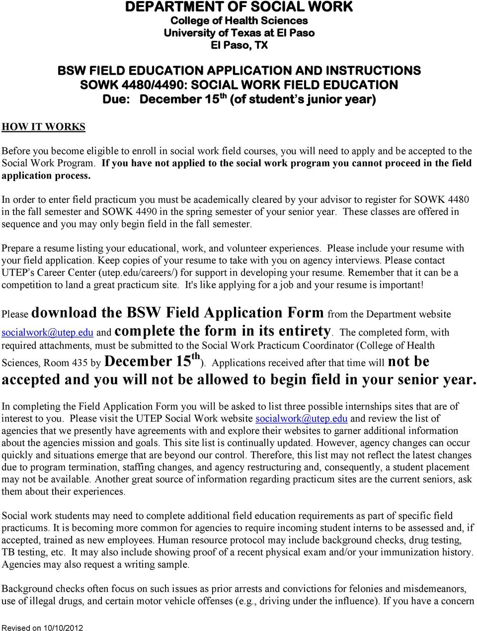 If you have not applied to the social work program you cannot proceed in the field application process.