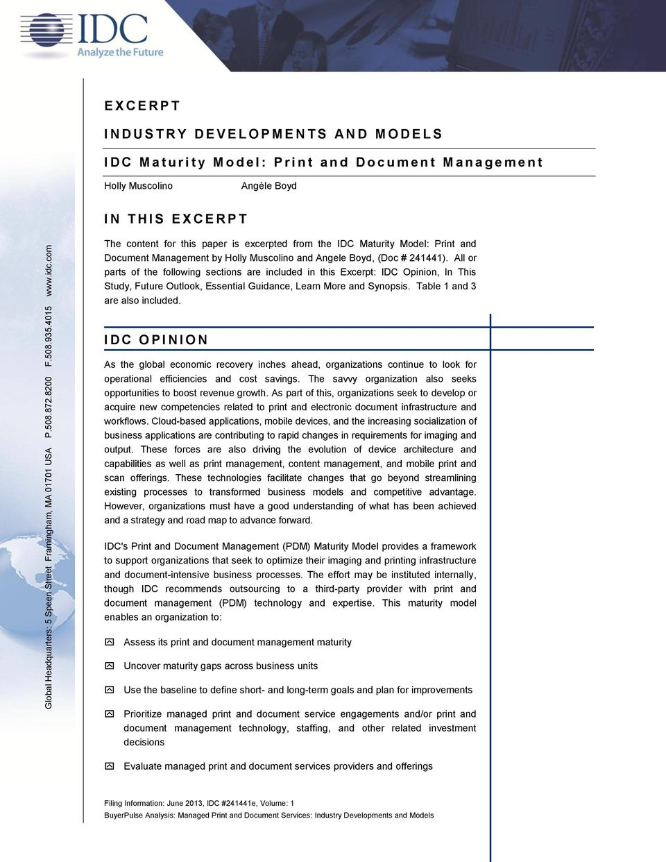 S E X C E R P T The content for this paper is excerpted from the IDC Maturity Model: Print and Document Management by Holly Muscolino and Angele Boyd, (Doc # 241441).