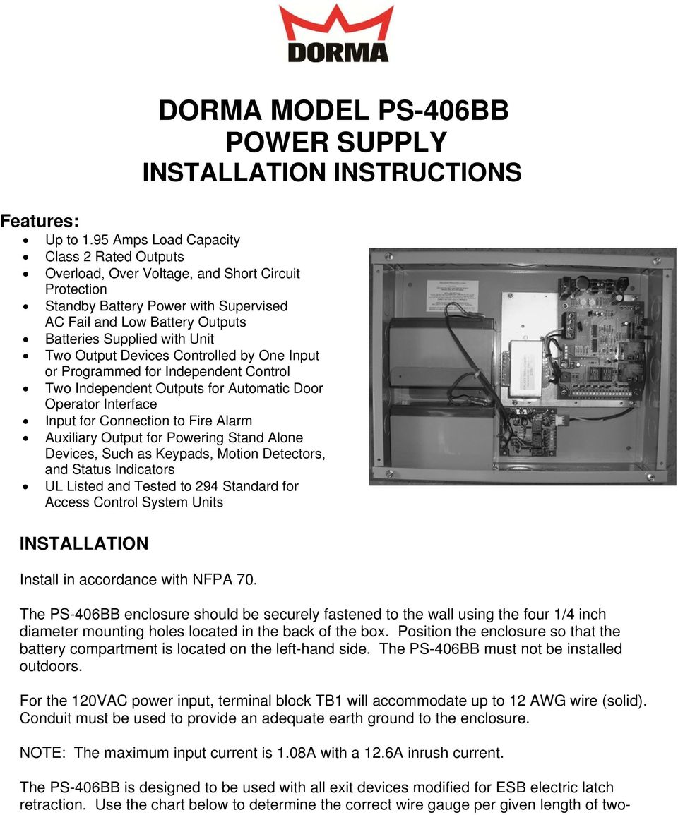 Output Devices Controlled by One Input or Programmed for Independent Control Two Independent Outputs for Automatic Door Operator Interface Input for Connection to Fire Alarm Auxiliary Output for