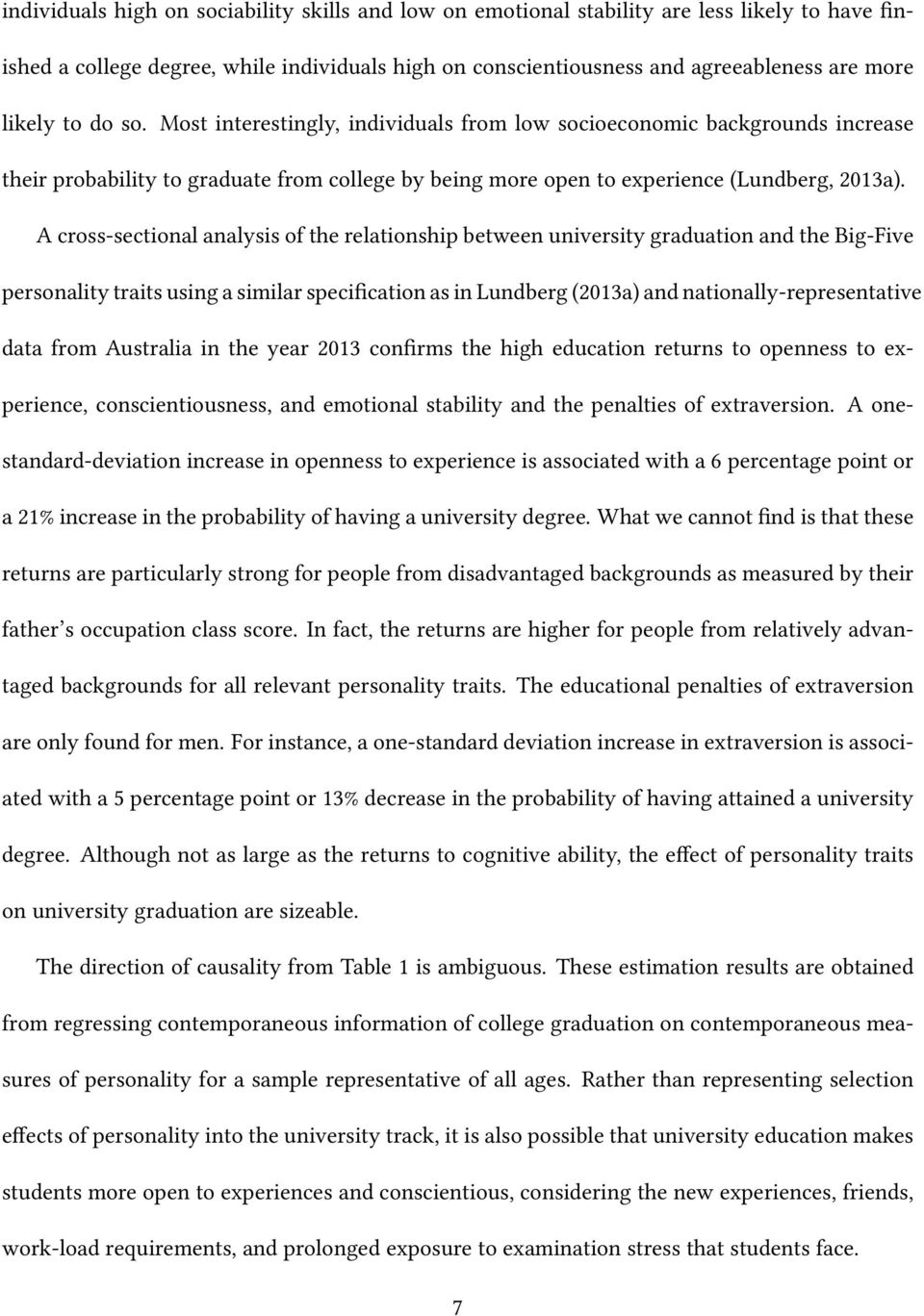A cross-sectional analysis of the relationship between university graduation and the Big-Five personality traits using a similar specification as in Lundberg (2013a) and nationally-representative