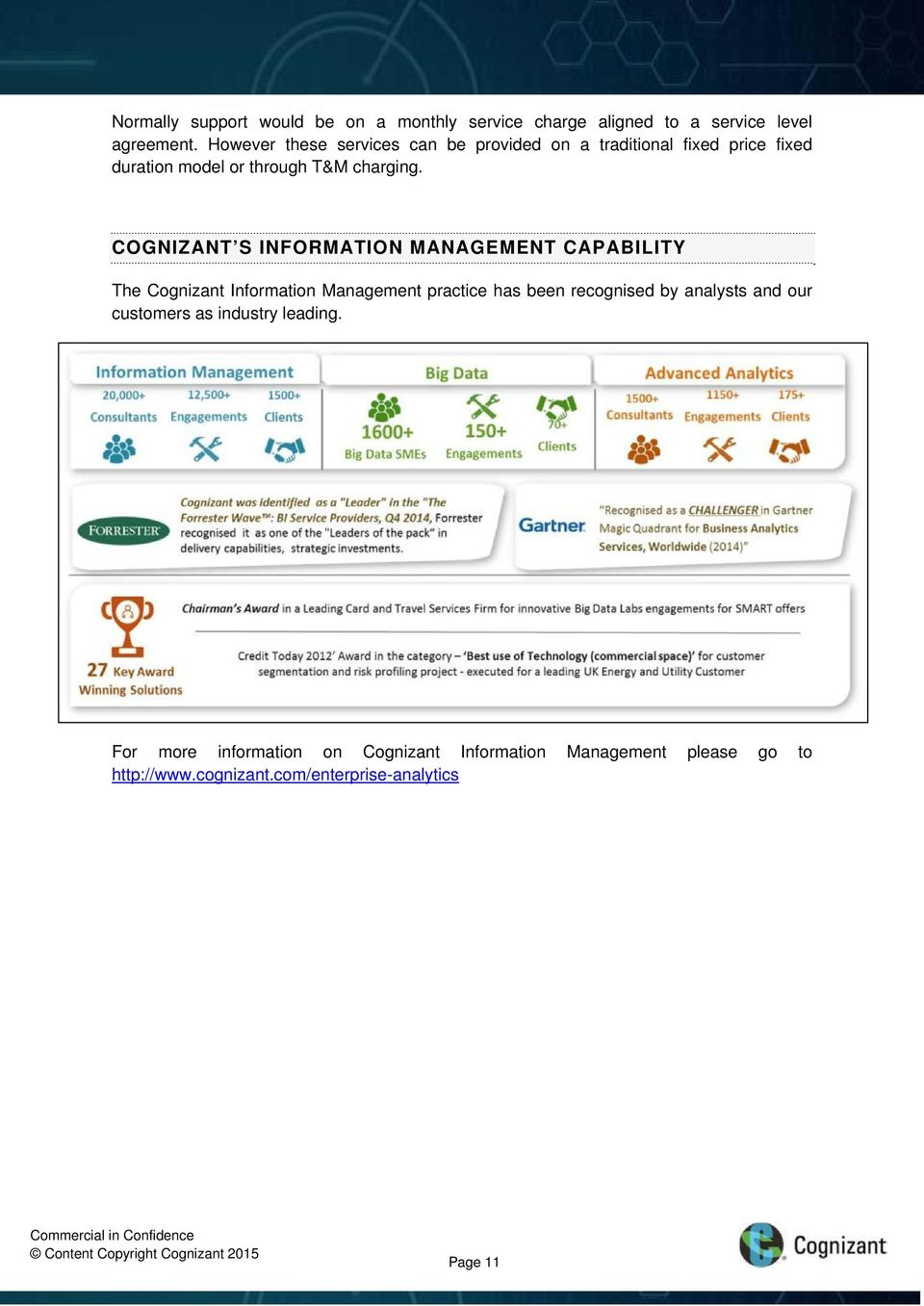 COGNIZANT S INFORMATION MANAGEMENT CAPABILITY The Cognizant Information Management practice has been recognised by