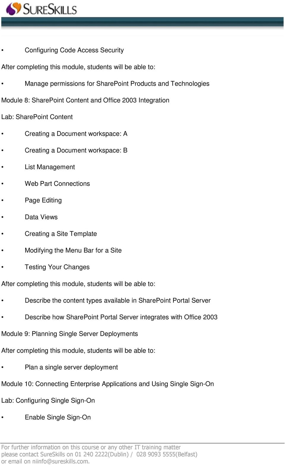 a Site Testing Your Changes Describe the content types available in SharePoint Portal Server Describe how SharePoint Portal Server integrates with Office 2003 Module 9: Planning