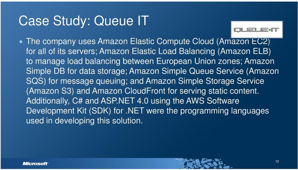 (Amazon SQS) for message queuing; and Amazon Simple Storage Service (Amazon S3) and Amazon CloudFront for serving static content.
