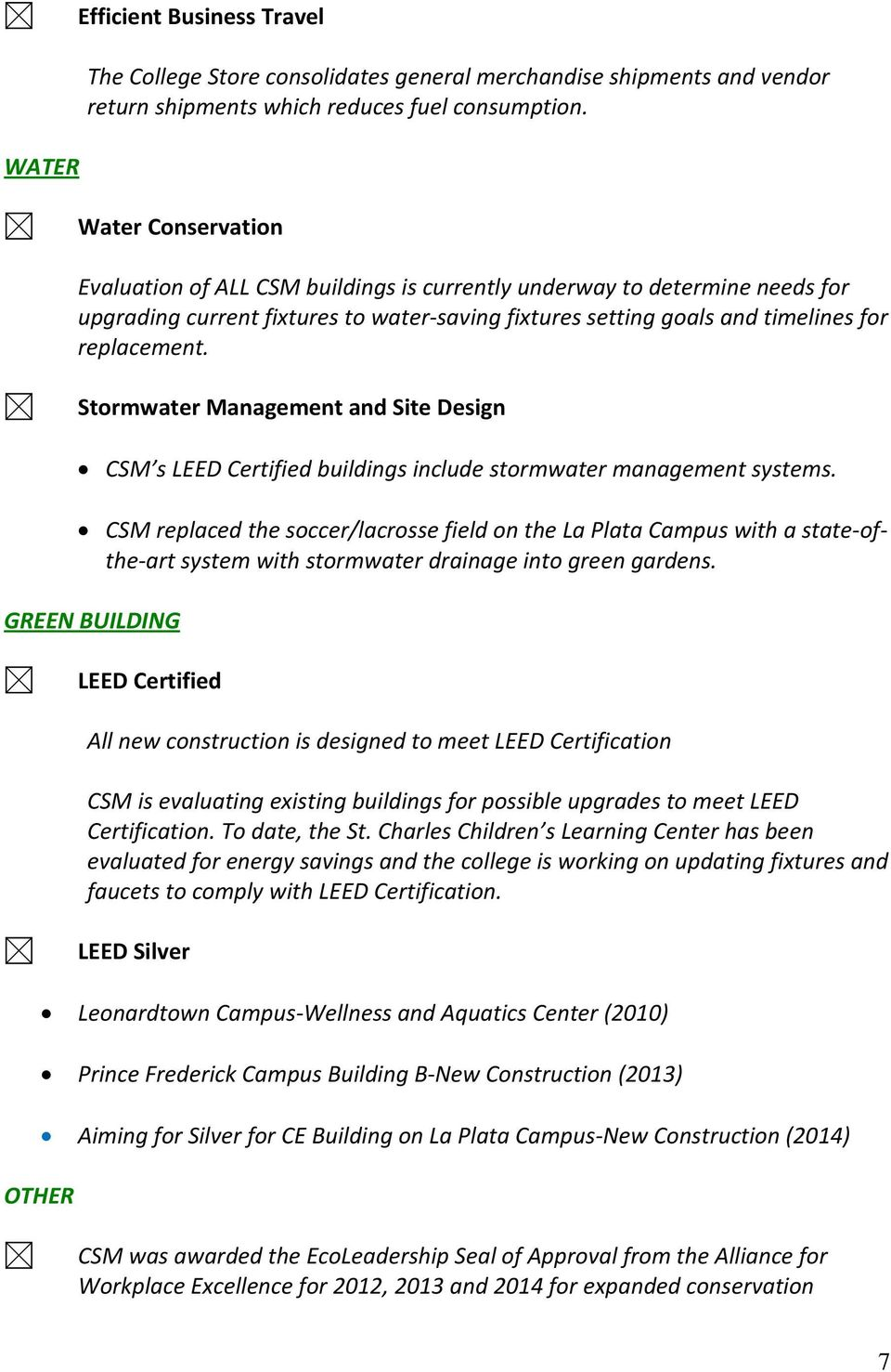 Stormwater Management and Site Design CSM s LEED Certified buildings include stormwater management systems.