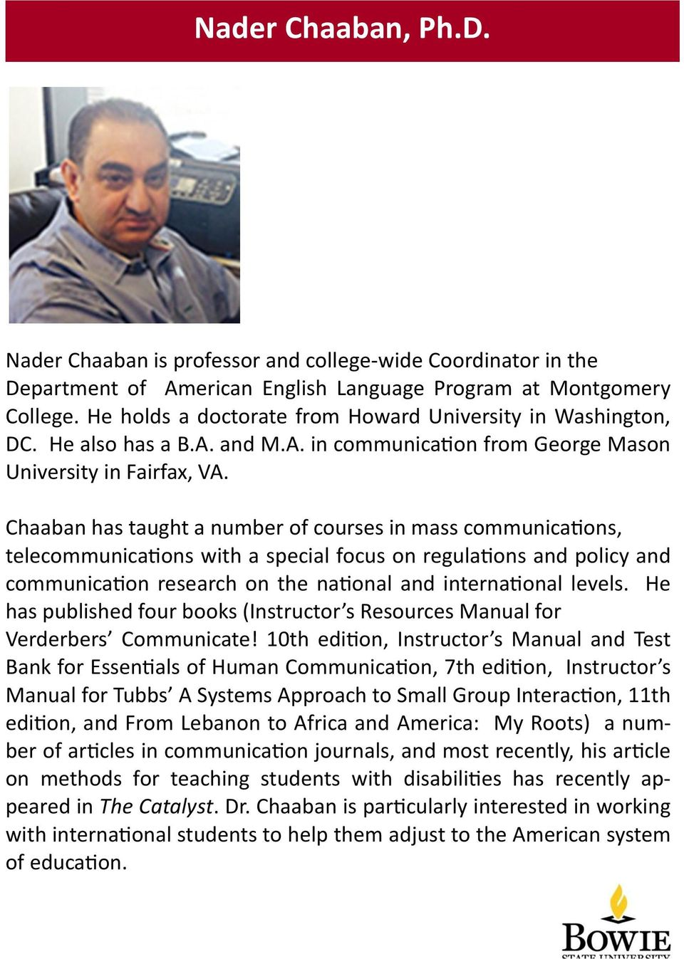 Chaaban has taught a number of courses in mass communications, telecommunications with a special focus on regulations and policy and communication research on the national and international levels.