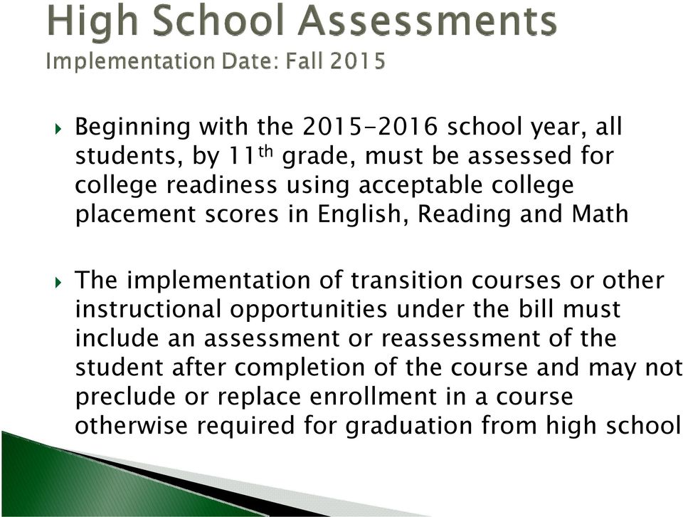 instructional opportunities under the bill must include an assessment or reassessment of the student after completion