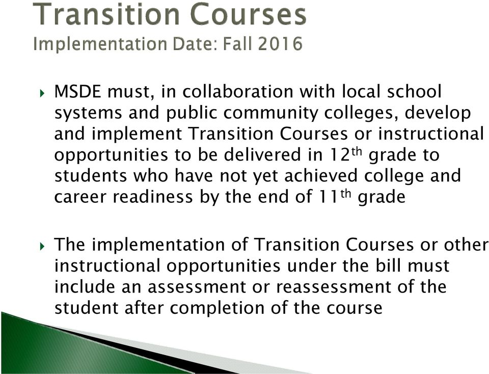 achieved college and career readiness by the end of 11 th grade The implementation of Transition Courses or other