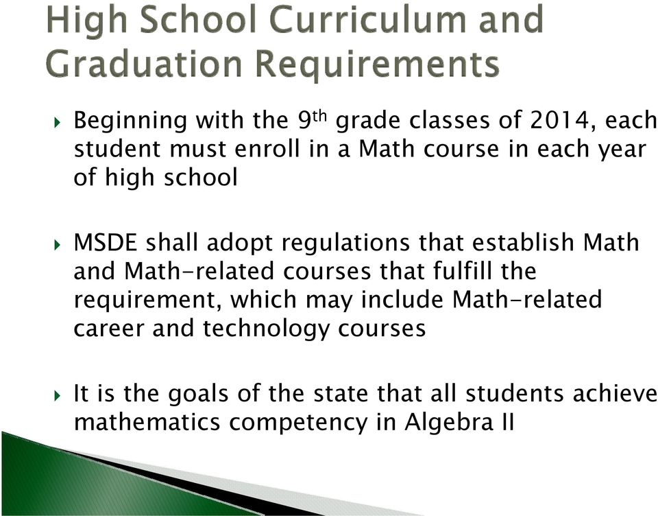 courses that fulfill the requirement, which may include Math-related career and technology