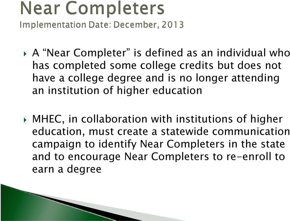 collaboration with institutions of higher education, must create a statewide communication