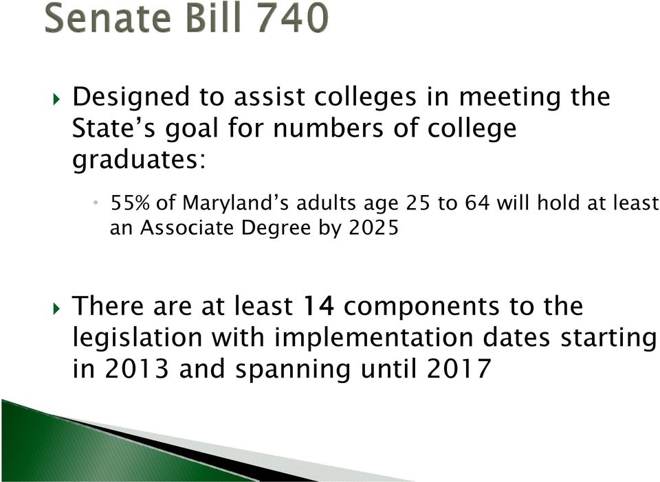 least an Associate Degree by 2025 There are at least 14 components to the