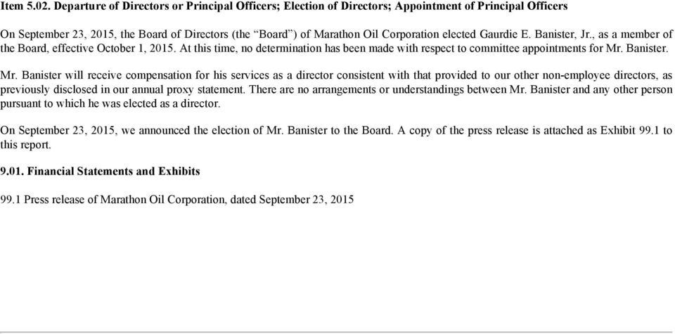 Gaurdie E. Banister, Jr., as a member of the Board, effective October 1, 2015. At this time, no determination has been made with respect to committee appointments for Mr.
