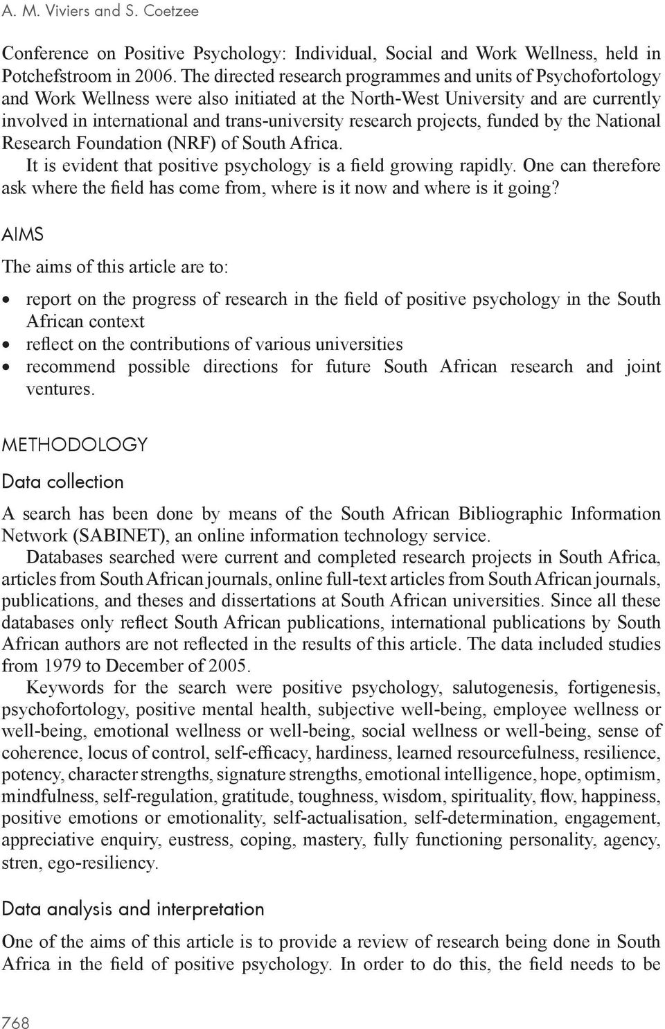 research projects, funded by the National Research Foundation (NRF) of South Africa. It is evident that positive psychology is a field growing rapidly.