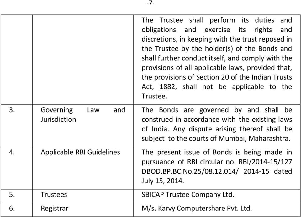 applicable to the Trustee. The Bonds are governed by and shall be construed in accordance with the existing laws of India.