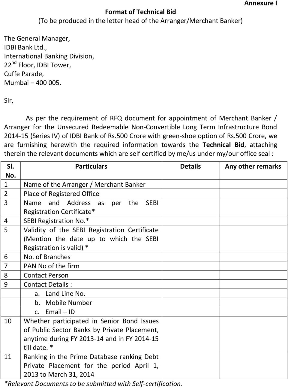 Sir, As per the requirement of RFQ document for appointment of Merchant Banker / Arranger for the Unsecured Redeemable Non-Convertible Long Term Infrastructure Bond 2014-15 (Series IV) of IDBI Bank
