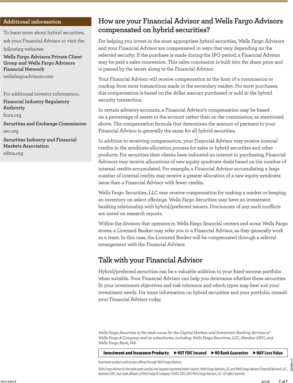 org Securities Industry and Financial Markets Association sifma.org How are your Financial Advisor and Wells Fargo Advisors compensated on hybrid securities?