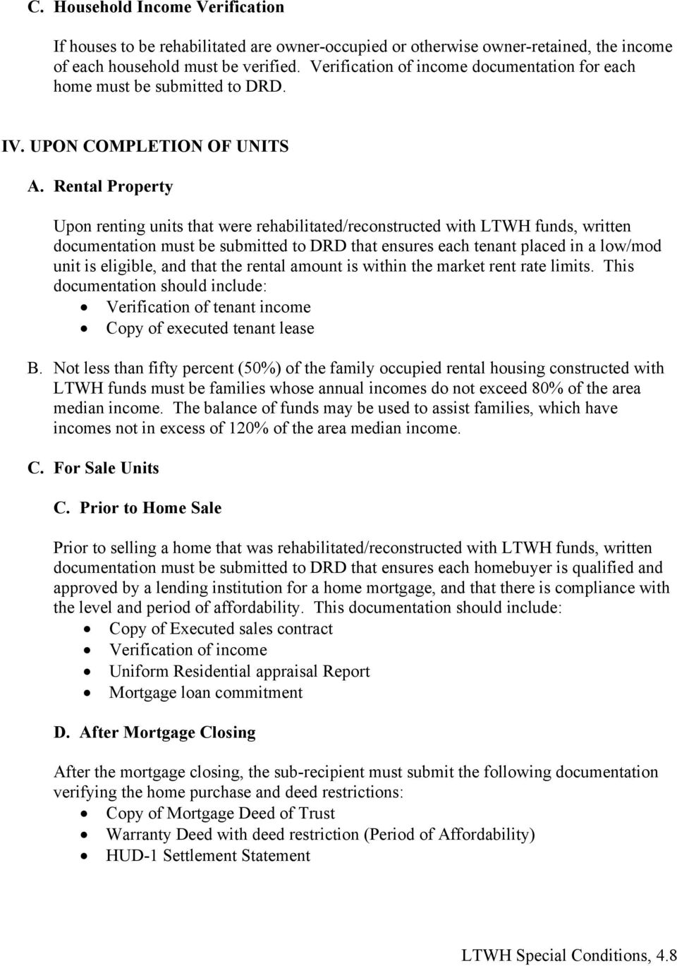 Rental Property Upon renting units that were rehabilitated/reconstructed with LTWH funds, written documentation must be submitted to DRD that ensures each tenant placed in a low/mod unit is eligible,
