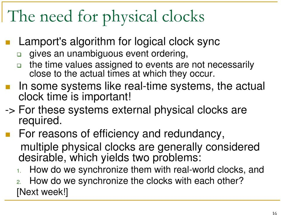 -> For these systems external physical clocks are required.