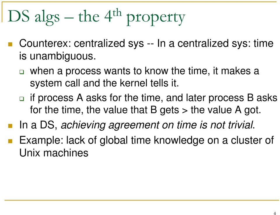 if process A asks for the time, and later process B asks for the time, the value that B gets > the value
