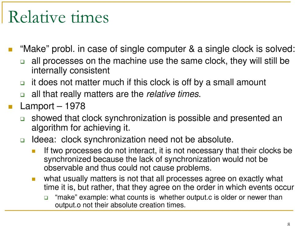 small amount all that really matters are the relative times. Lamport 1978 showed that clock synchronization is possible and presented an algorithm for achieving it.