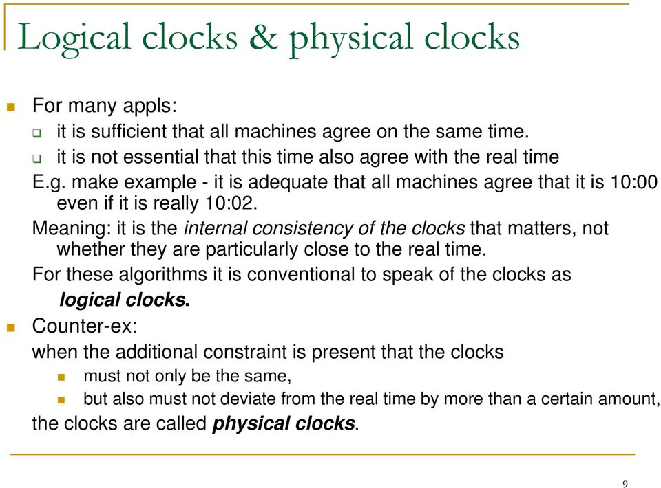 Meaning: it is the internal consistency of the clocks that matters, not whether they are particularly close to the real time.