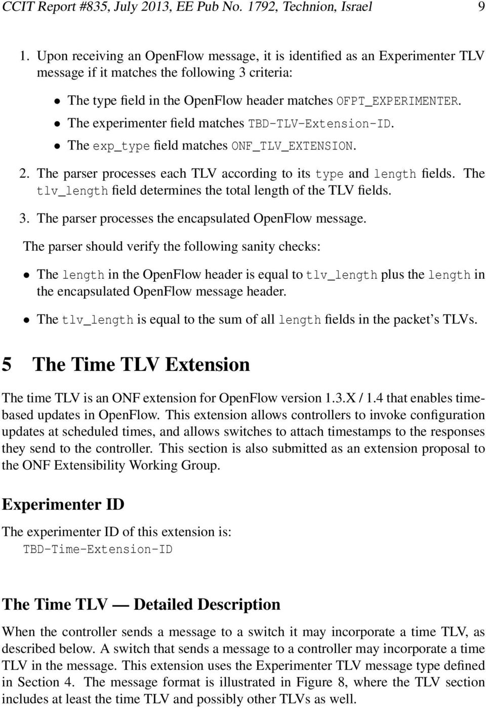 The experimenter field matches TBD-TLV-Extension-ID. The exp_type field matches ONF_TLV_EXTENSION. 2. The parser processes each TLV according to its type and length fields.