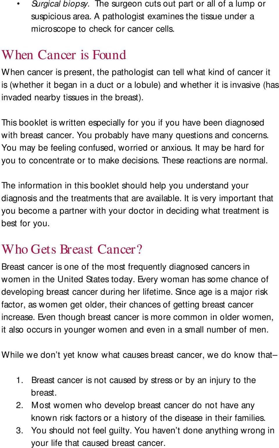 breast). This booklet is written especially for you if you have been diagnosed with breast cancer. You probably have many questions and concerns. You may be feeling confused, worried or anxious.
