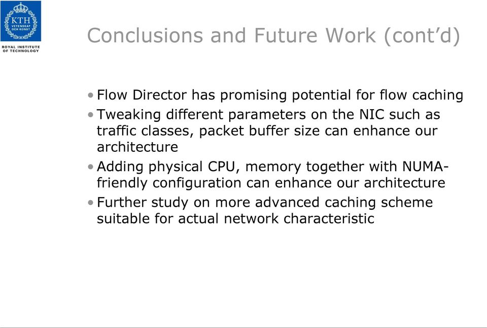 our architecture Adding physical CPU, memory together with NUMAfriendly configuration can enhance