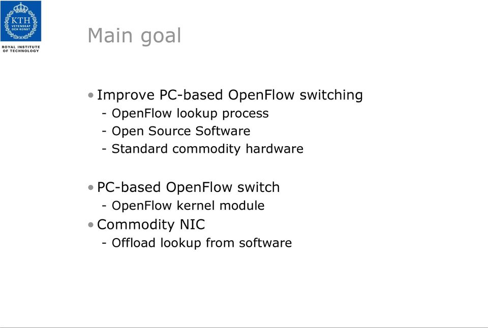 Standard commodity hardware PC-based OpenFlow switch -