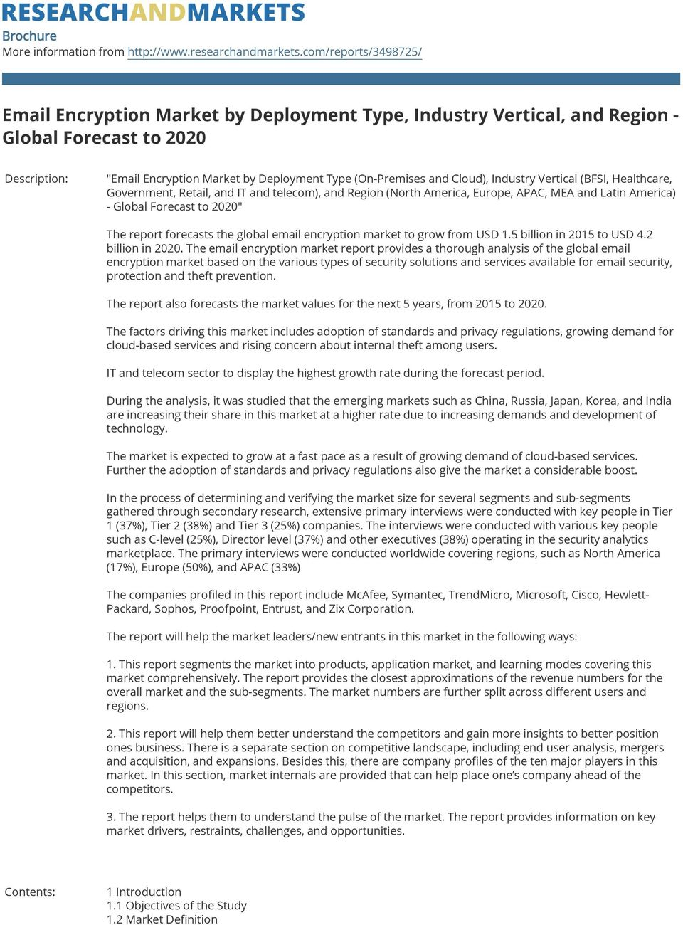 "Cloud), Industry Vertical (BFSI, Healthcare, Government, Retail, and IT and telecom), and Region (North America, Europe, APAC, MEA and Latin America) - Global Forecast to 2020"" The report forecasts"