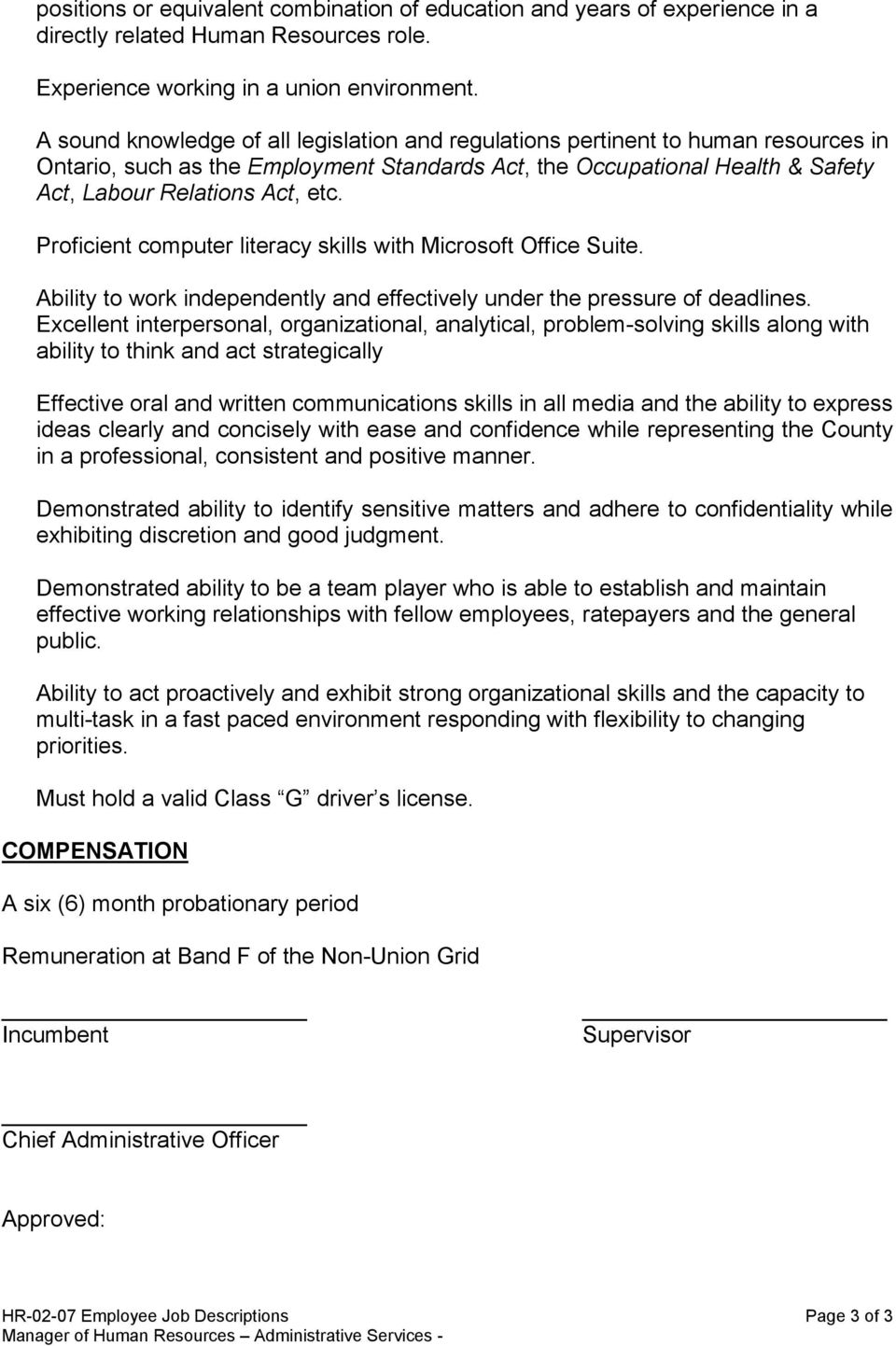 Proficient computer literacy skills with Microsoft Office Suite. Ability to work independently and effectively under the pressure of deadlines.