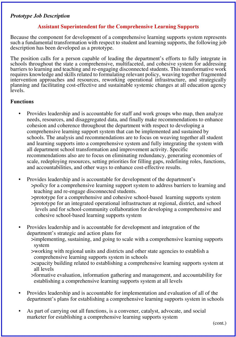 The position calls for a person capable of leading the department s efforts to fully integrate in schools throughout the state a comprehensive, multifaceted, and cohesive system for addressing