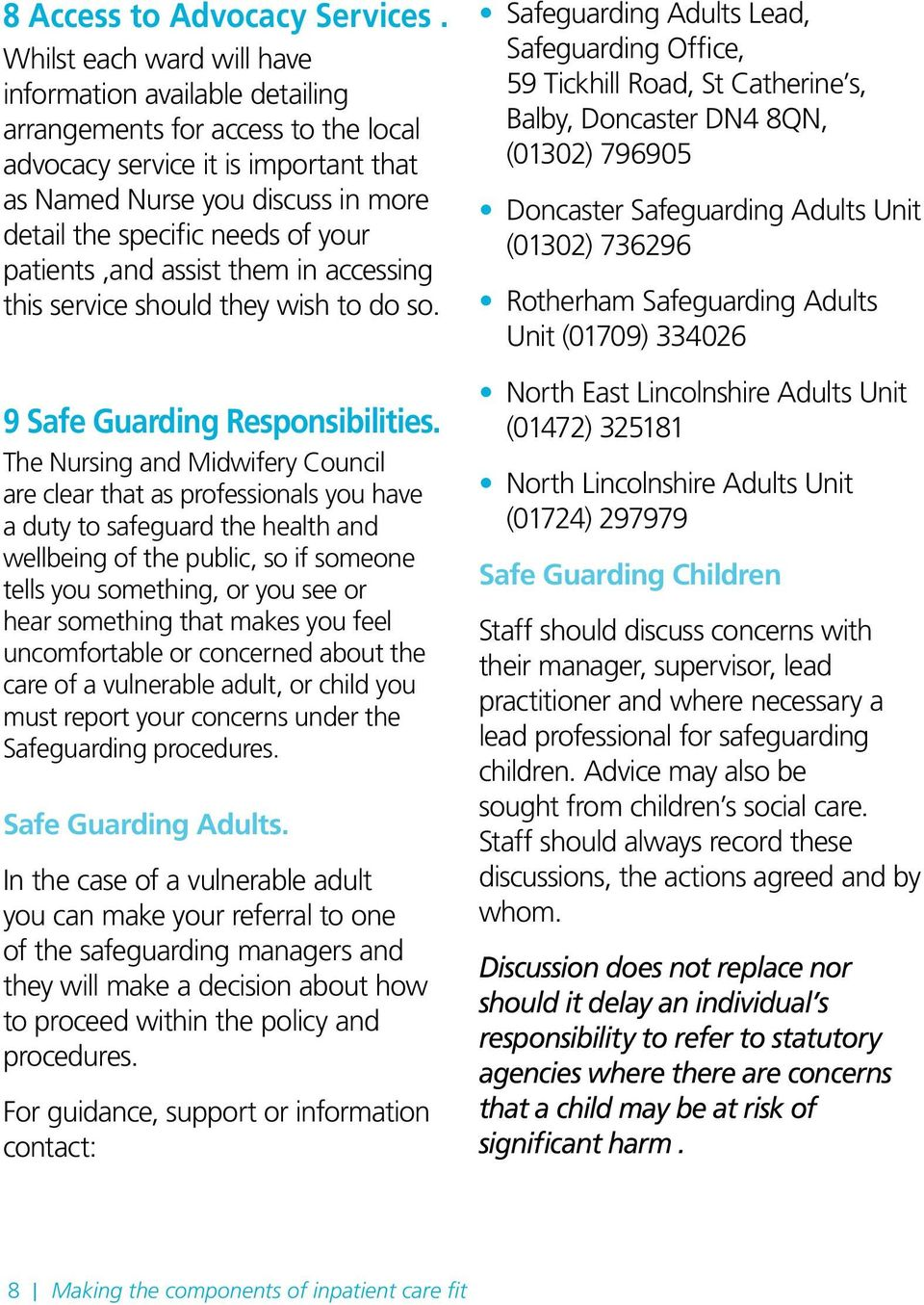 your patients,and assist them in accessing this service should they wish to do so. 9 Safe Guarding Responsibilities.