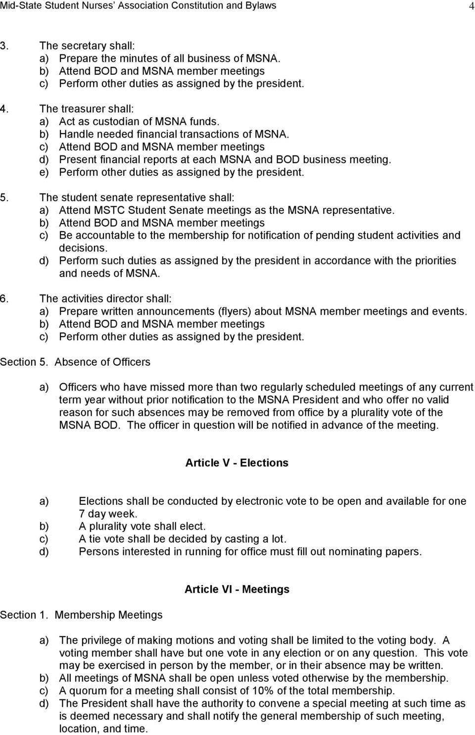 c) Attend BOD and MSNA member meetings d) Present financial reports at each MSNA and BOD business meeting. e) Perform other duties as assigned by the president. 5.