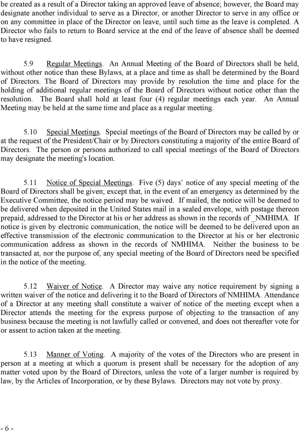 A Director who fails to return to Board service at the end of the leave of absence shall be deemed to have resigned. 5.9 Regular Meetings.