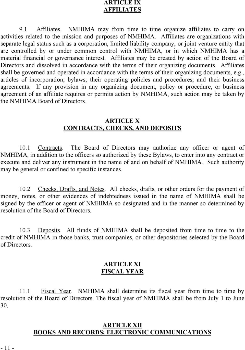 which NMHIMA has a material financial or governance interest. Affiliates may be created by action of the Board of Directors and dissolved in accordance with the terms of their organizing documents.