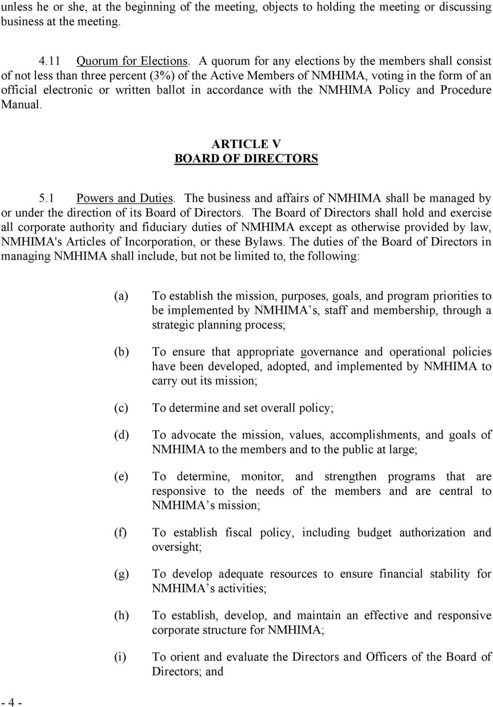 accordance with the NMHIMA Policy and Procedure Manual. ARTICLE V BOARD OF DIRECTORS 5.1 Powers and Duties.