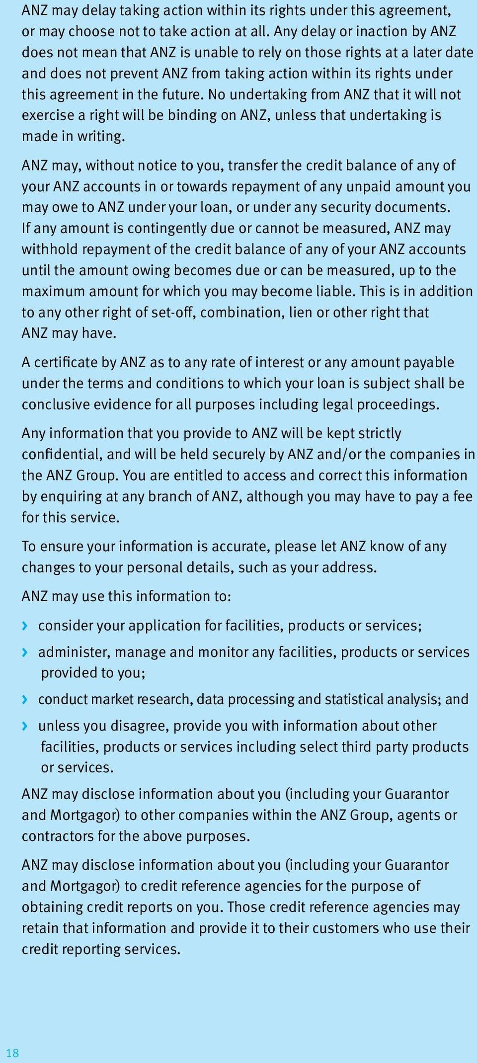 No undertaking from ANZ that it will not exercise a right will be binding on ANZ, unless that undertaking is made in writing.