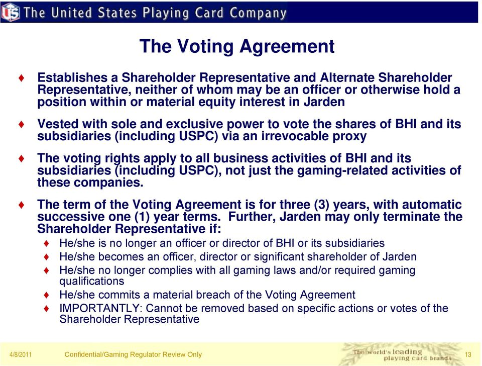BHI and its subsidiaries (including USPC), not just the gaming-related activities of these companies.