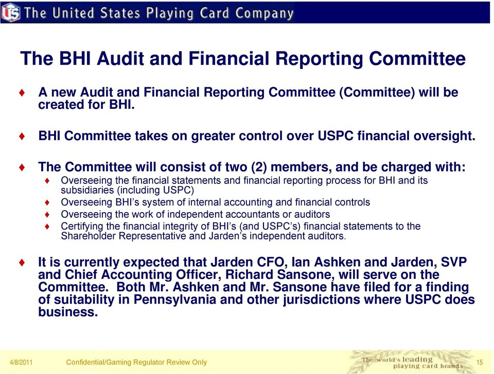 system of internal accounting and financial controls Overseeing the work of independent accountants or auditors Certifying the financial integrity of BHI s (and USPC s) financial statements to the