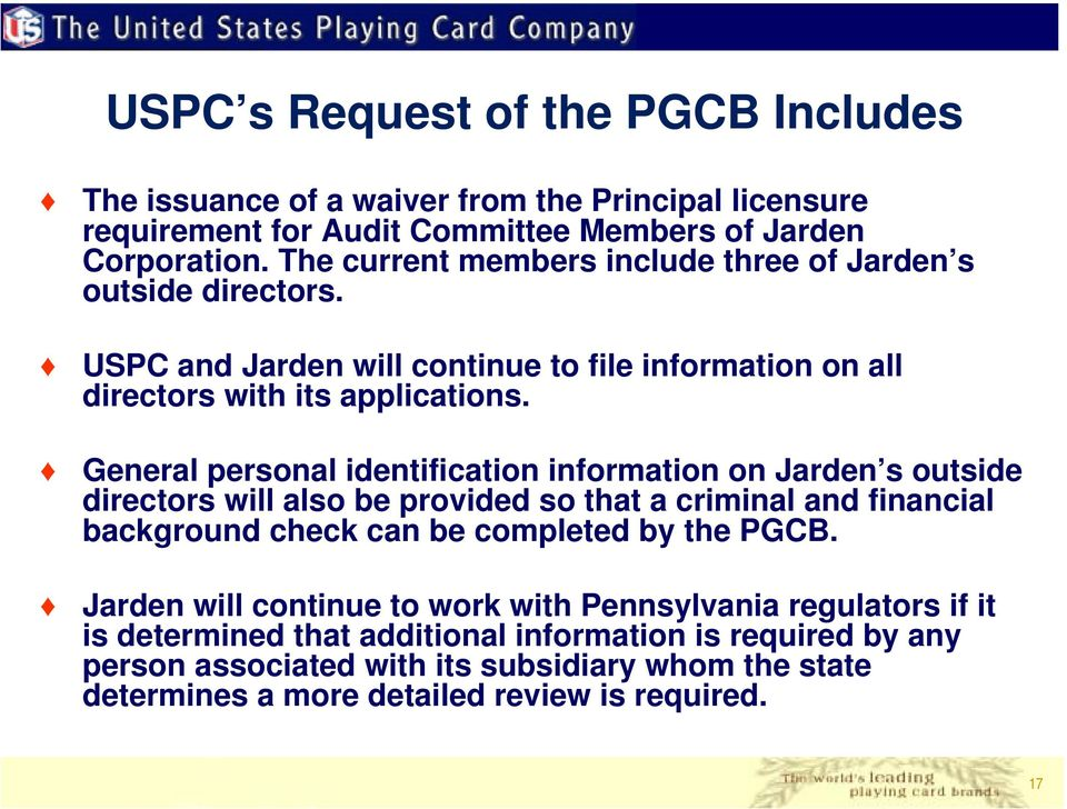 General personal identification information on Jarden s outside directors will also be provided so that a criminal and financial background check can be completed by the PGCB.