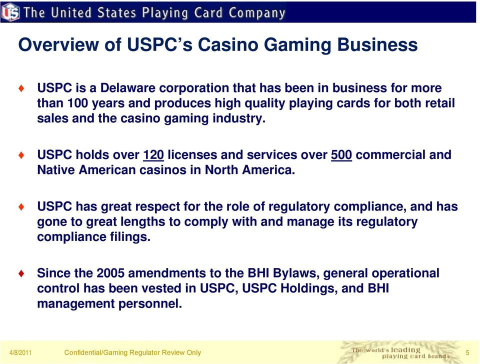 USPC holds over 120 licenses and services over 500 commercial and Native American casinos in North America.